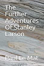 The Further Adventure of Stanley Larson